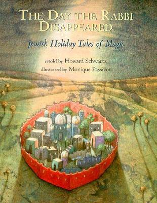 The Day the Rabbi Disappeared: Jewish Holiday Tales of Magic by Howard Schwartz image