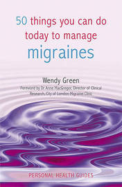 50 Things You Can Do Today to Manage Migraines by Wendy Green image