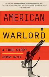 American Warlord by Johnny Dwyer