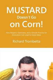 Mustard Doesn't Go on Corn! by Richard Trombetta image