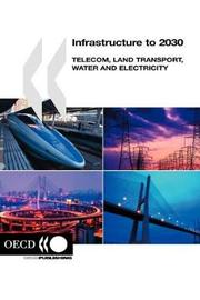 Infrastructure to 2030 by OECD: Organisation for Economic Co-operation and Development