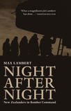 Night After Night: New Zealanders in Bomber Command by Max Lambert