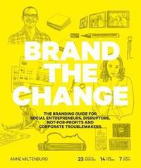 Brand the Change by Anne Miltenburg