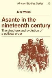 African Studies: Series Number 13 by Ivor Wilks