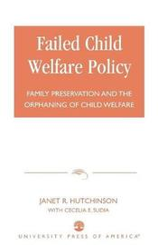 Failed Child Welfare Policy by Janet R. Hutchinson