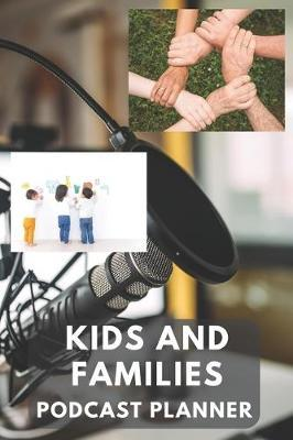 Kids and Families Podcast Planner by Gail Notebooks