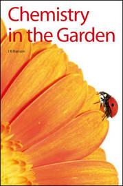 Chemistry in the Garden by James R. Hanson