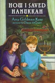 How I Saved Hanukkah by Amy Goldman Koss image