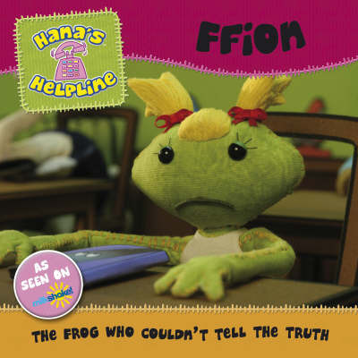 Hana's Helpline Ffion: The Frog Who Couldn't Tell the Truth