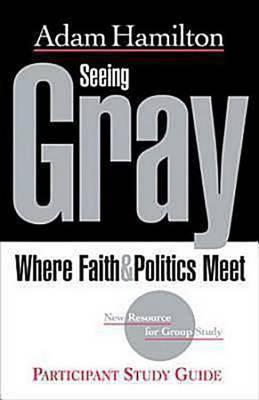 Seeing Gray by Adam Hamilton