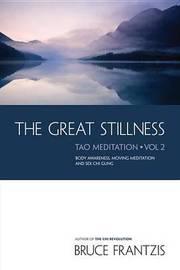 The Great Stillness by Bruce Kumar Frantzis