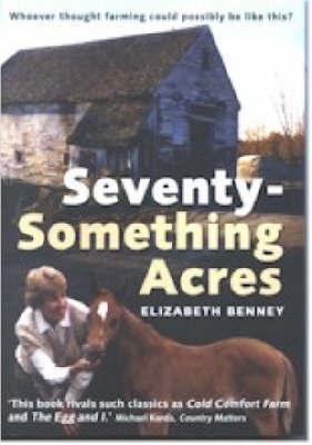 Seventy Something Acres by Elizabeth Benney image