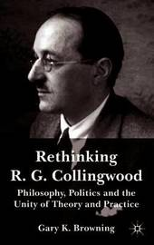 Rethinking R.G. Collingwood by Gary Browning