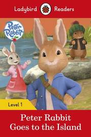 Peter Rabbit: Goes to the Island - Ladybird Readers Level 1