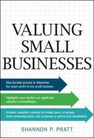 Valuing Small Businesses by Shannon P Pratt