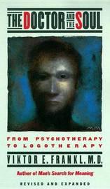 Doctor & the Soul by Viktor E Frankl