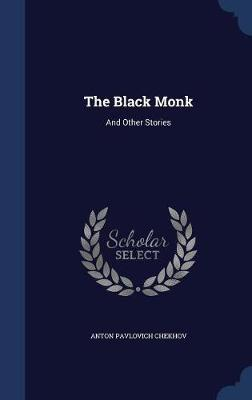 The Black Monk by Anton Pavlovich Chekhov