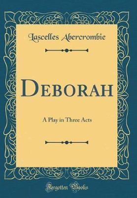 Deborah by Lascelles Abercrombie