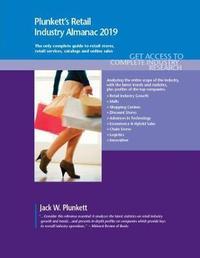 Plunkett's Retail Industry Almanac 2019 by Jack W Plunkett