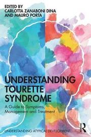 Understanding Tourette Syndrome by Carlotta Zanaboni Dina