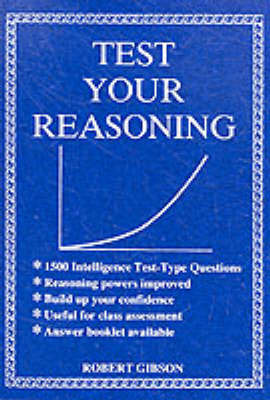 Test Your Reasoning by R Gibson