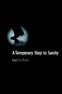A Temporary Step to Sanity by Gary La Buda
