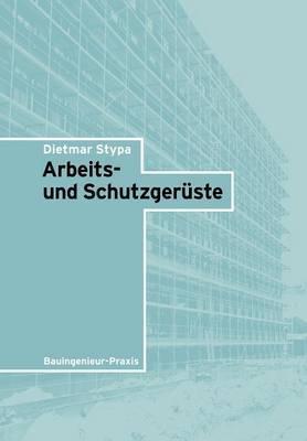Arbeits- Und Schutzgeruste by Dietmar Stypa
