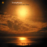 Home, Land & Sea by Trinity Roots