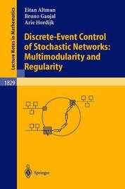 Discrete-Event Control of Stochastic Networks: Multimodularity and Regularity by Eitan Altman