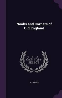 Nooks and Corners of Old England by Allan Fea image
