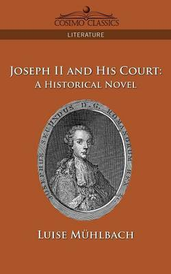 Joseph II and His Court by Luise M hlbach