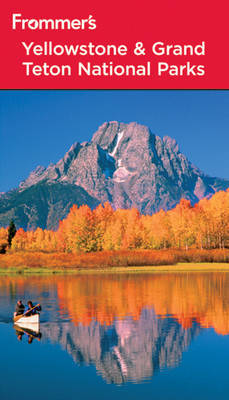 Frommer's Yellowstone and Grand Teton National Parks by Eric Peterson image