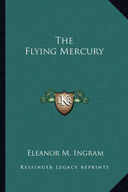 The Flying Mercury by Eleanor M. Ingram