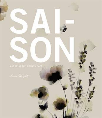 Saison: A Year at the French Cafe by Simon Wright