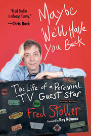 Maybe We'll Have You Back by Fred Stoller