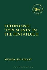 """Theophanic """"Type-Scenes"""" in the Pentateuch by Nevada Levi DeLapp"""