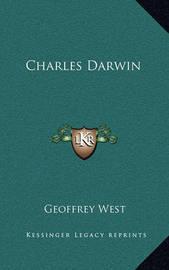 Charles Darwin by Geoffrey West