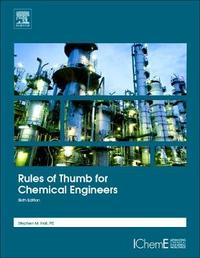 Rules of Thumb for Chemical Engineers by Stephen Hall