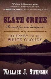 Slate Creek by Wallace J Swenson