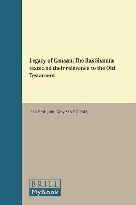 Legacy of Canaan by Rev. Prof. John Gray M.A., B.D., Ph.D.
