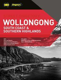Wollongong, South Coast & Southern Highlands Street Directory 24th ed by UBD / Gregory's