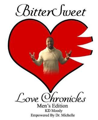 BitterSweet Love Chronicles Men's Edition by Kd Moody