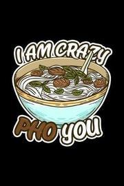 I am Crazy Pho You by Boredkoalas Ramen Journals