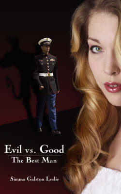 Evil vs. Good the Best Man by Simma Galston Leslie image