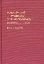 Marxism and Workers' Self-Management by David L. Prychitko