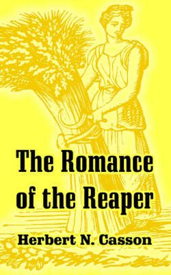 The Romance of the Reaper by Herbert Newton Casson image