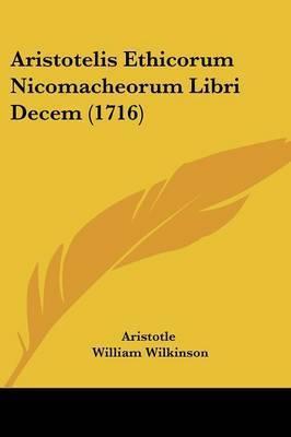 Aristotelis Ethicorum Nicomacheorum Libri Decem (1716) by * Aristotle