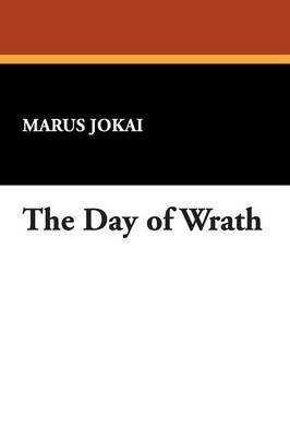 The Day of Wrath by Marus Jokai image
