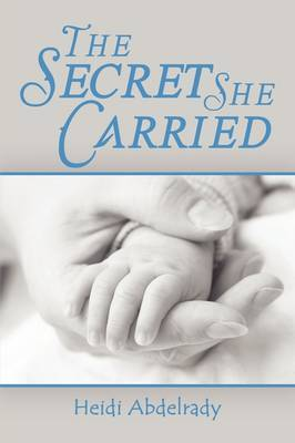 The Secret She Carried by Heidi Abdelrady image