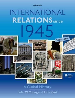 International Relations Since 1945 by John W. Young